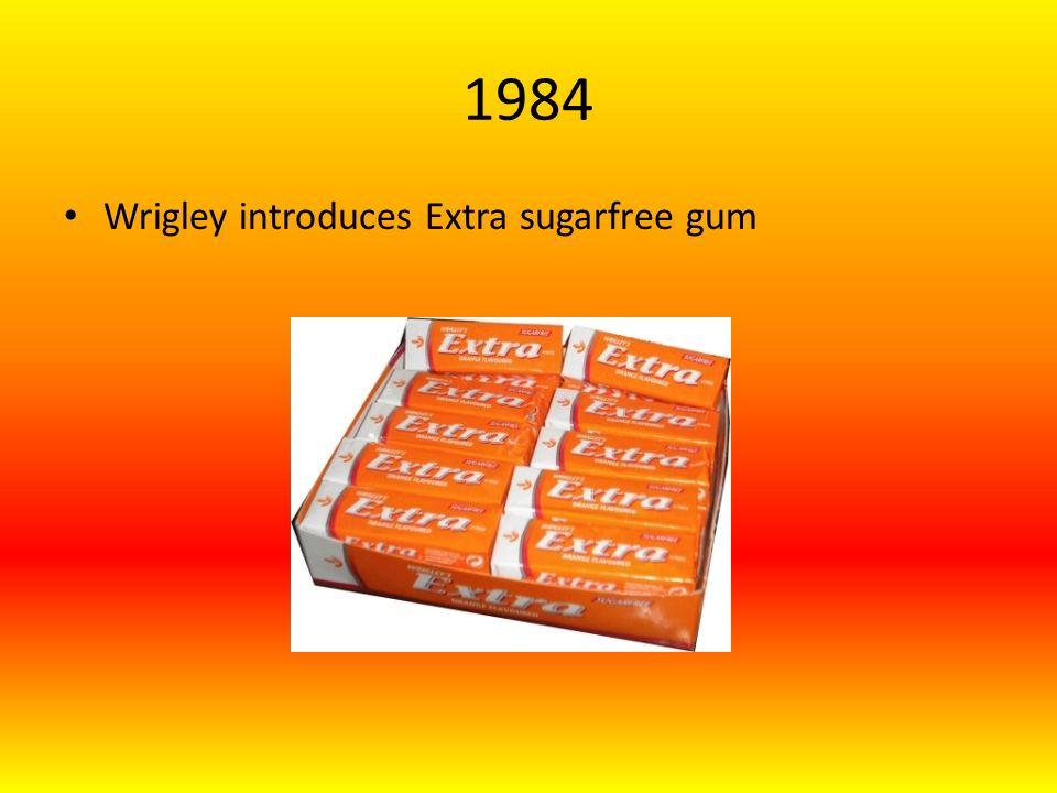 1984 Wrigley introduces Extra sugarfree gum