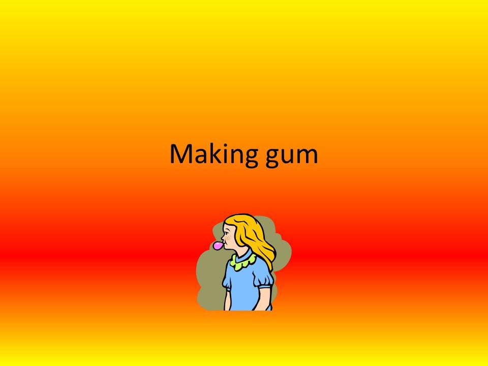 Making gum