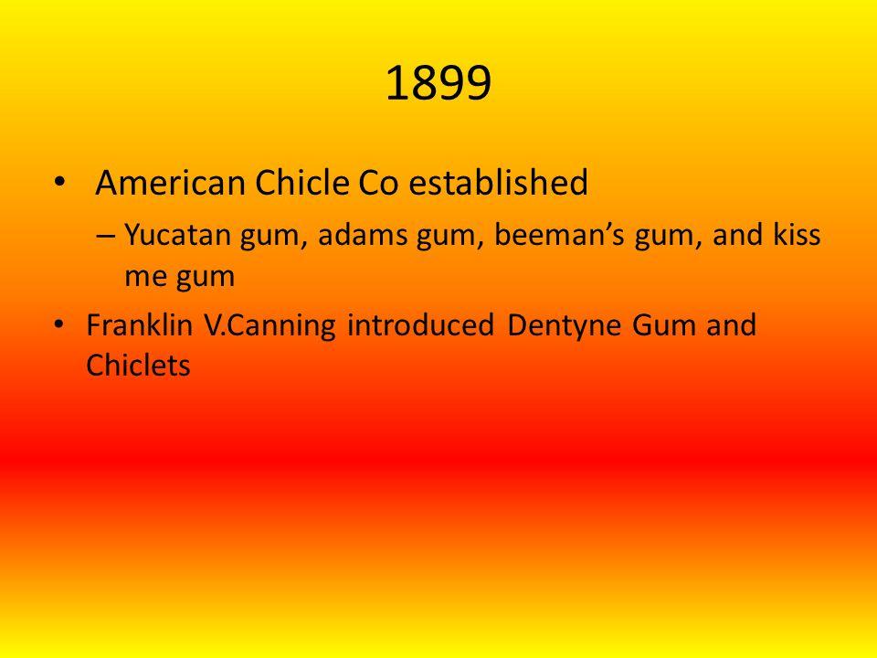 1914 Wrigley introduced Doublemint gum Thomas Adams introduces Adams Clove Gum