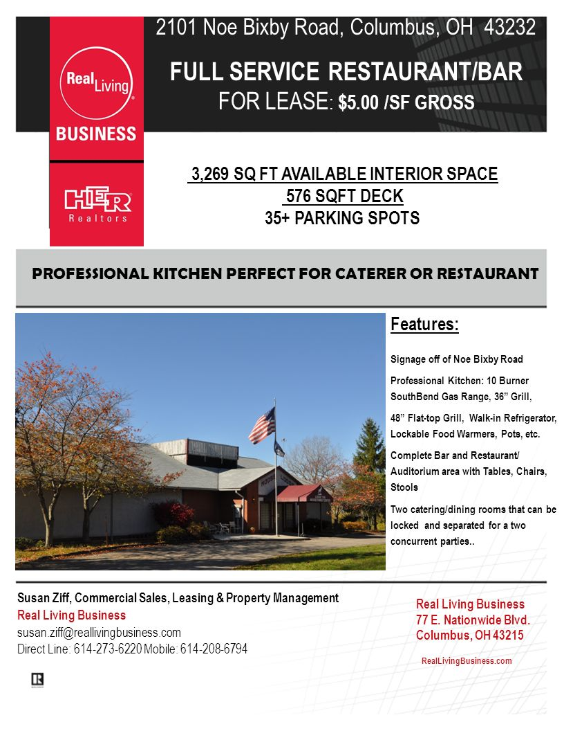 2101 Noe Bixby Road, Columbus, OH 43232 FULL SERVICE RESTAURANT/BAR FOR LEASE : $5.00 /SF GROSS 3,269 SQ FT AVAILABLE INTERIOR SPACE 576 SQFT DECK 35+ PARKING SPOTS Features: Signage off of Noe Bixby Road Professional Kitchen: 10 Burner SouthBend Gas Range, 36 Grill, 48 Flat-top Grill, Walk-in Refrigerator, Lockable Food Warmers, Pots, etc.