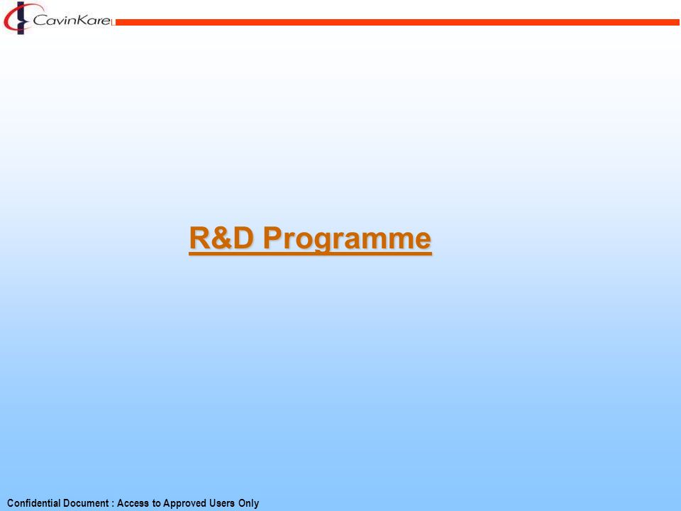 Confidential Document : Access to Approved Users Only R&D Programme