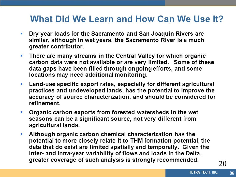 TETRA TECH, INC. What Did We Learn and How Can We Use It? Dry year loads for the Sacramento and San Joaquin Rivers are similar, although in wet years,