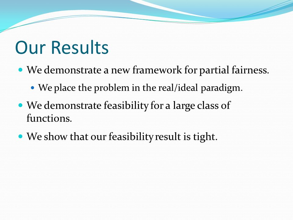Our Results We demonstrate a new framework for partial fairness.