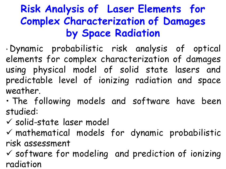 Risk Analysis of Laser Elements for Complex Characterization of Damages by Space Radiation Dynamic probabilistic risk analysis of optical elements for