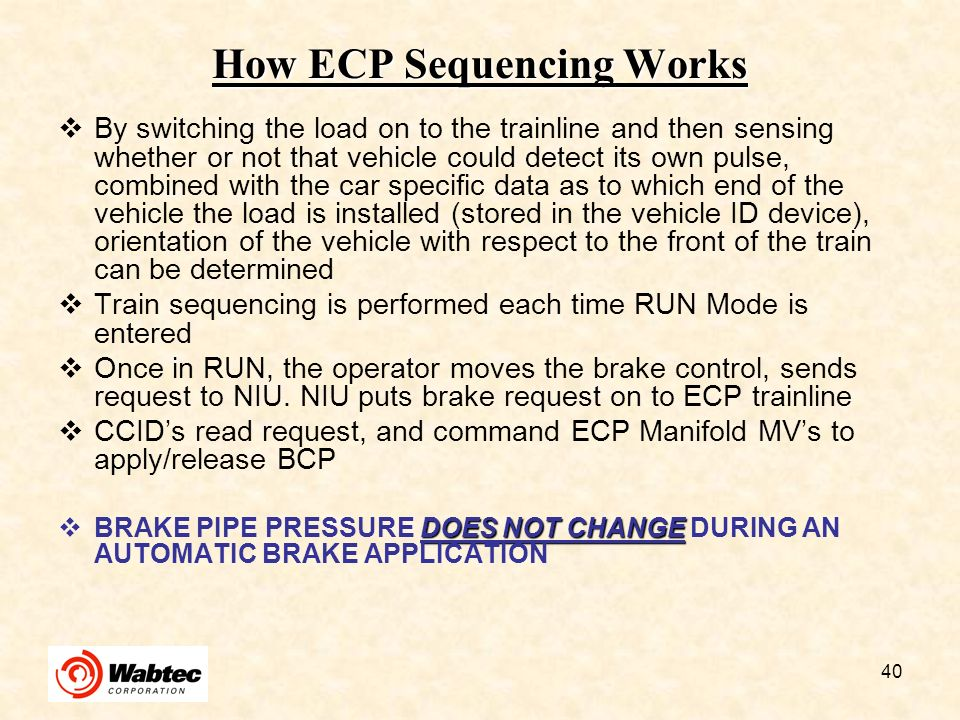 40 How ECP Sequencing Works By switching the load on to the trainline and then sensing whether or not that vehicle could detect its own pulse, combine