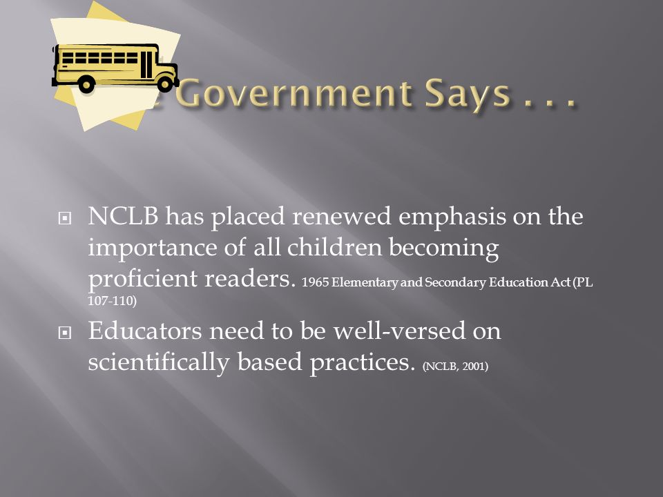NCLB has placed renewed emphasis on the importance of all children becoming proficient readers.