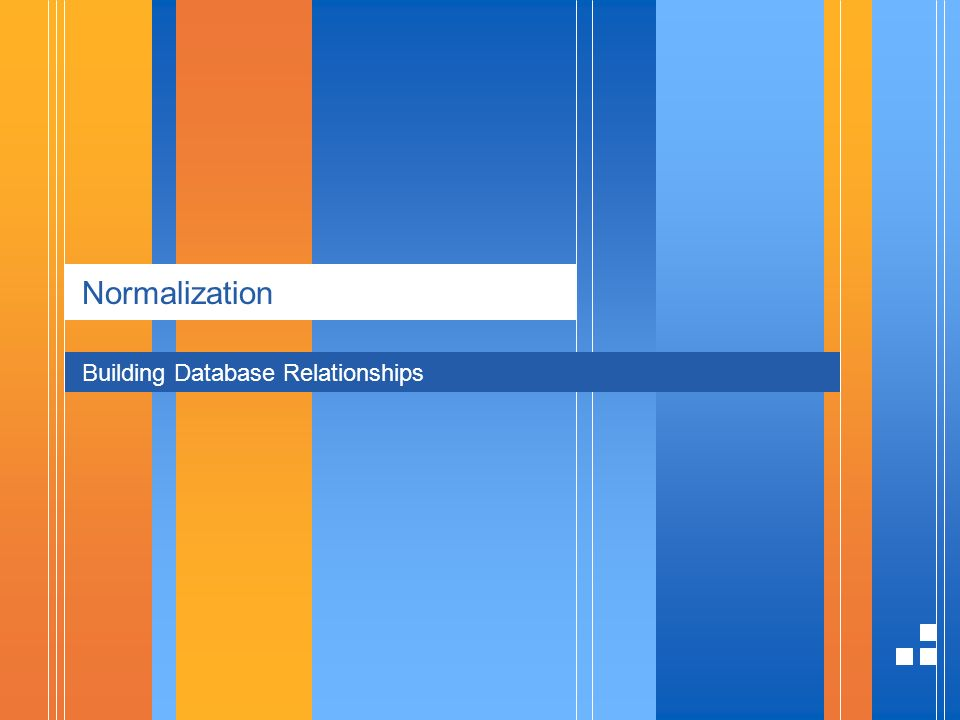 Normalization Building Database Relationships