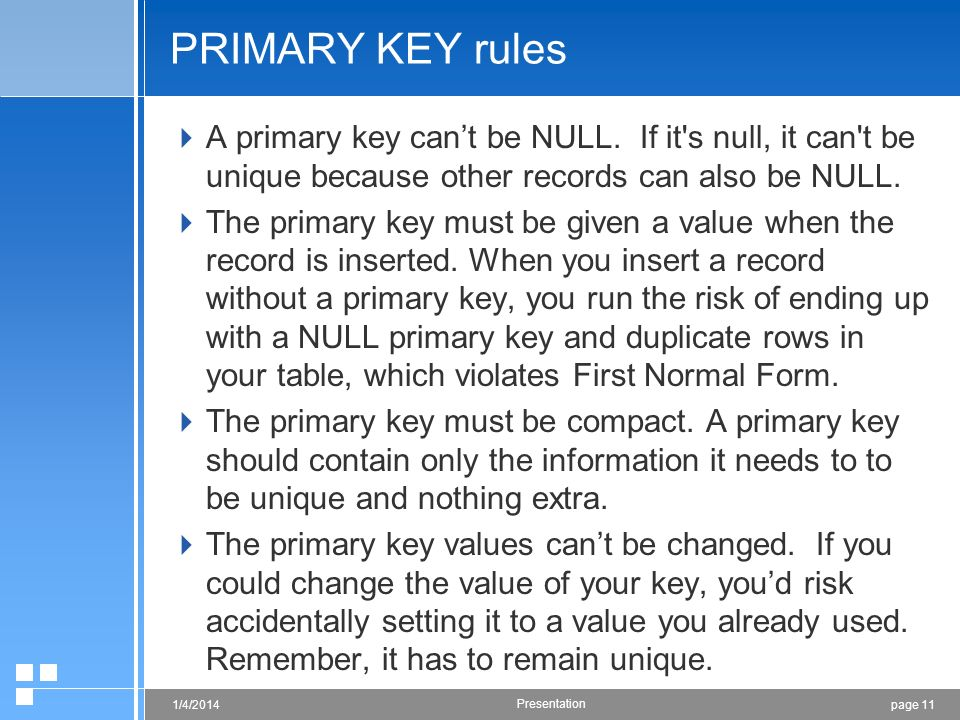 page 111/4/2014 Presentation PRIMARY KEY rules A primary key cant be NULL.
