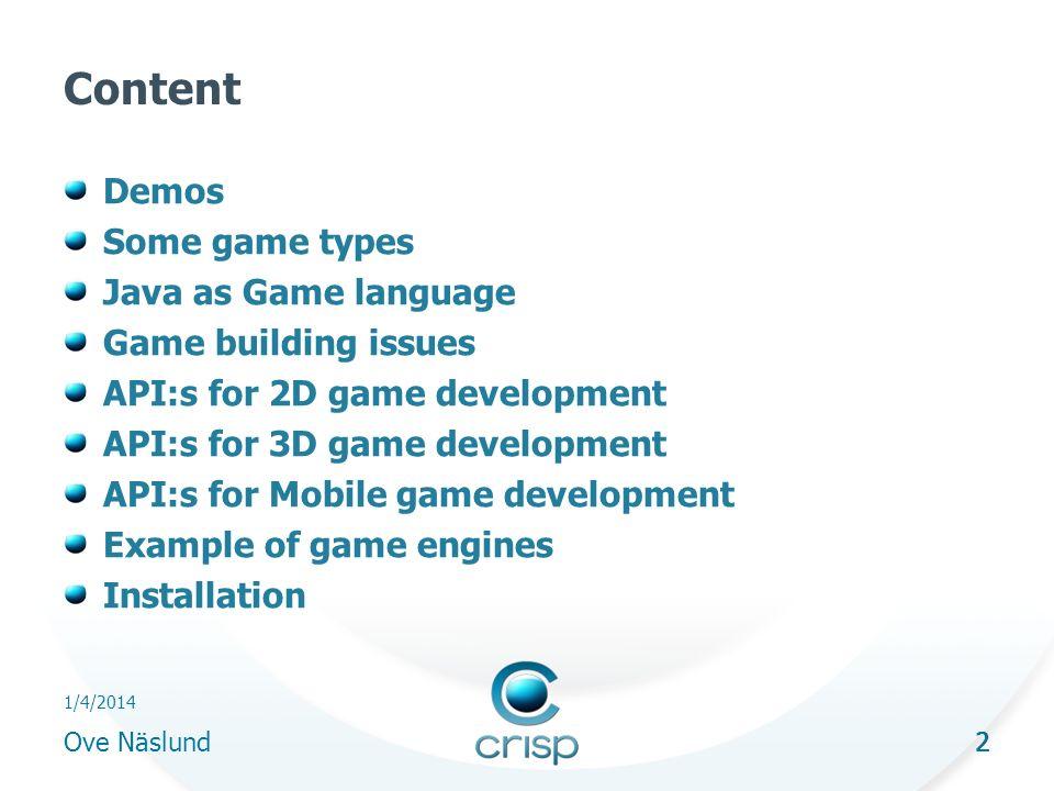23 1/4/2014 Ove Näslund 23 Building 3D worlds Design tools 3D Studio Max Maya - Autodesk Terragen Monkey World 3D Many more… Some file formats DXF - Autodesk VRML M3G – Mobile (JSR184) MD2 – QuakeII
