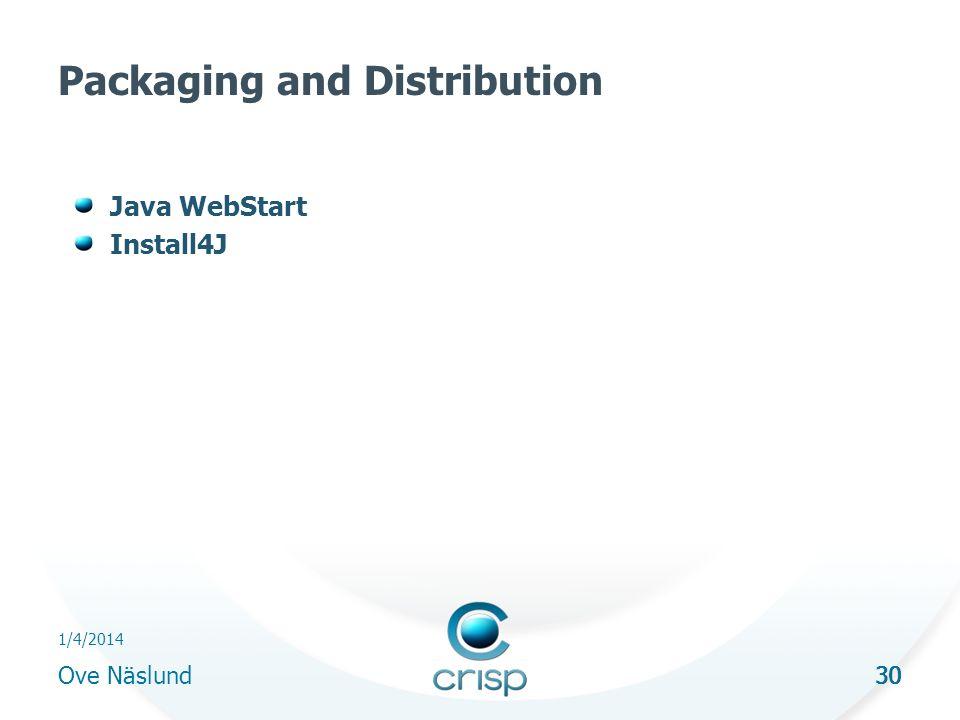 30 1/4/2014 Ove Näslund 30 Packaging and Distribution Java WebStart Install4J