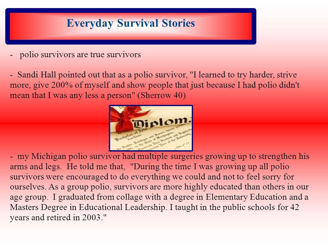 Everyday Survival Stories - polio survivors are true survivors - Sandi Hall pointed out that as a polio survivor,