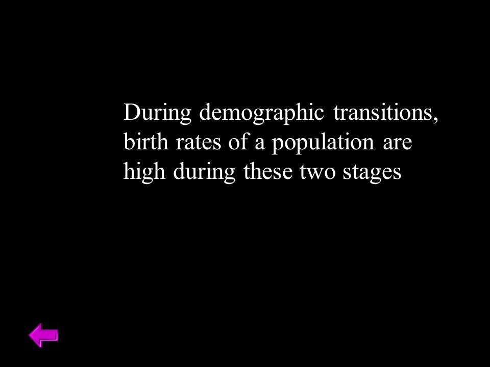During demographic transitions, birth rates of a population are high during these two stages