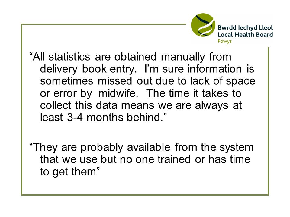 All statistics are obtained manually from delivery book entry.