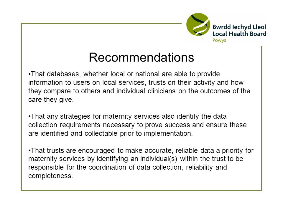 Recommendations That databases, whether local or national are able to provide information to users on local services, trusts on their activity and how they compare to others and individual clinicians on the outcomes of the care they give.