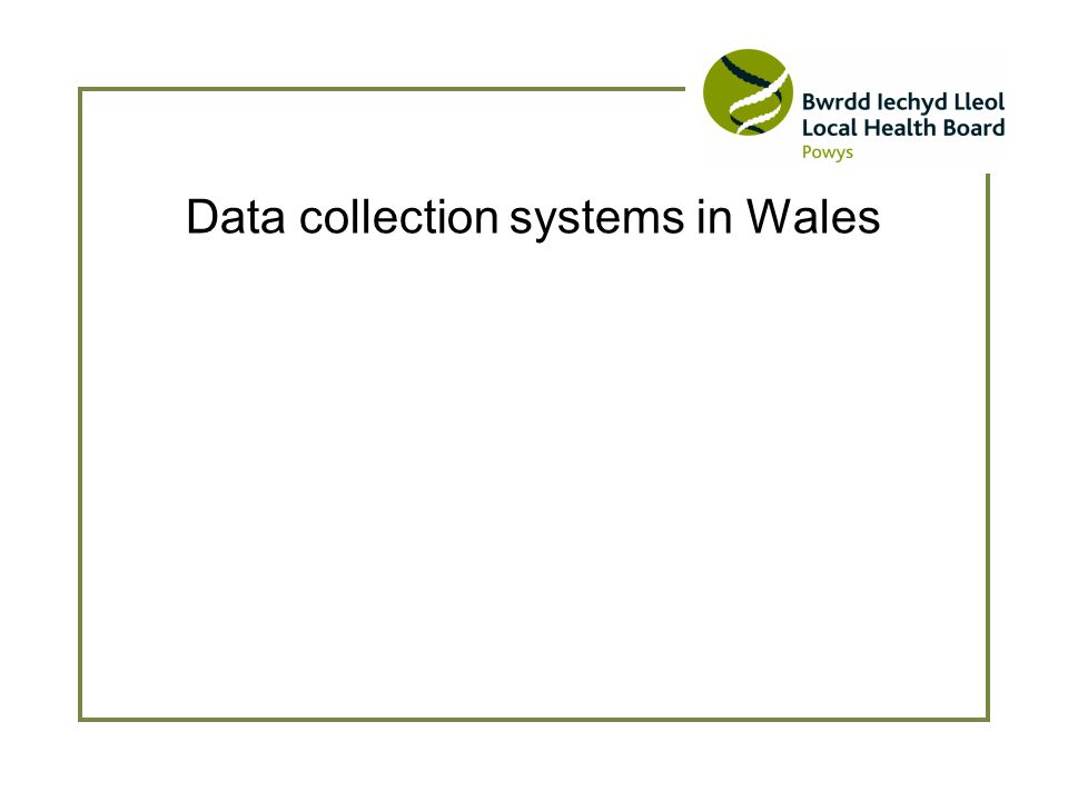 Data collection systems in Wales