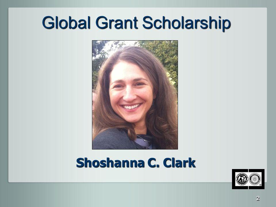 Global Grant Scholarship Shoshanna C. Clark 2