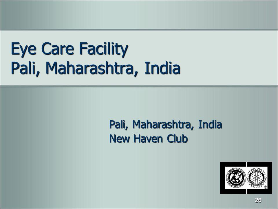 Eye Care Facility Pali, Maharashtra, India Pali, Maharashtra, India New Haven Club 26