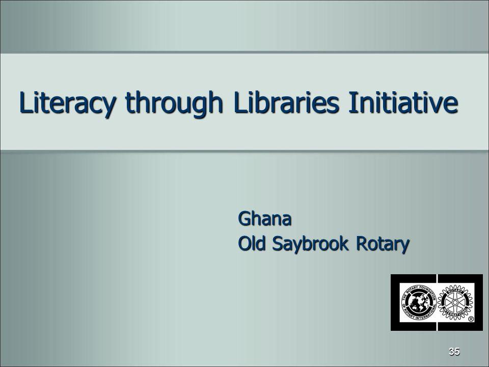 Literacy through Libraries Initiative Ghana Old Saybrook Rotary 35