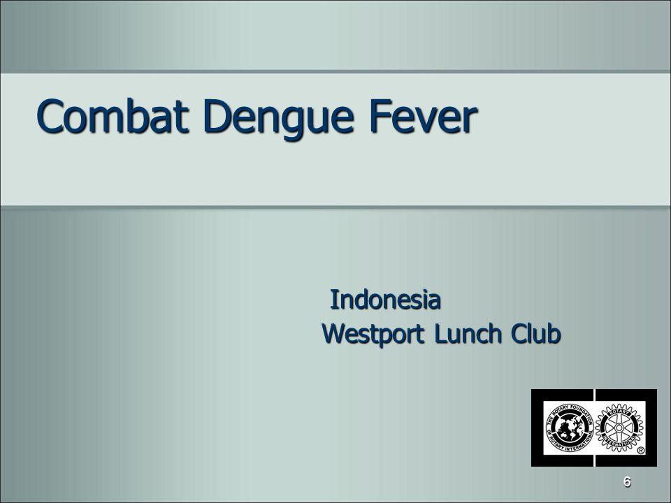 Combat Dengue Fever Indonesia Indonesia Westport Lunch Club 6