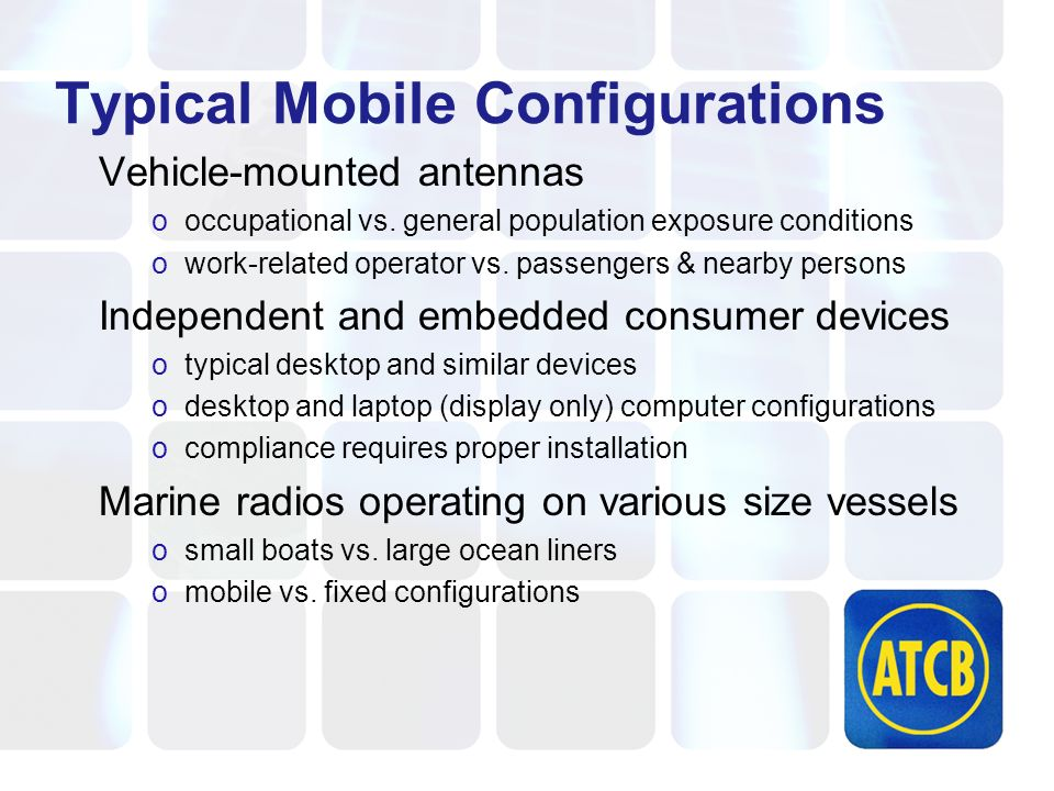Typical Mobile Configurations Vehicle-mounted antennas ooccupational vs.