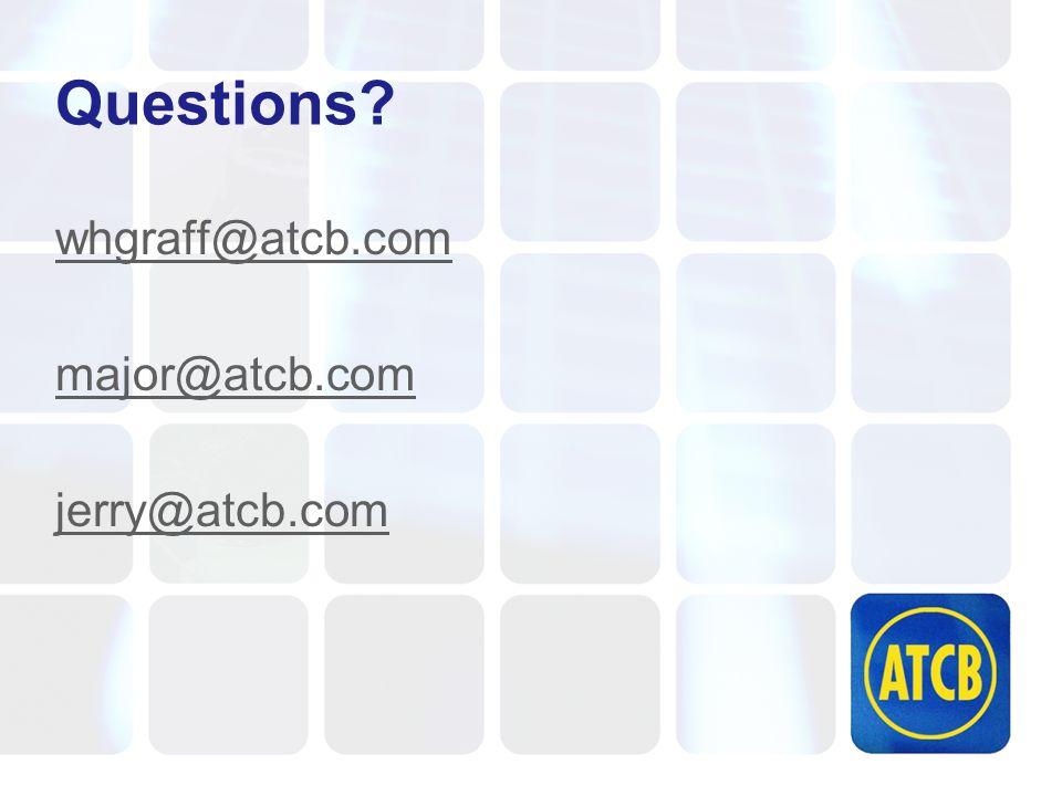 Questions whgraff@atcb.com major@atcb.com jerry@atcb.com