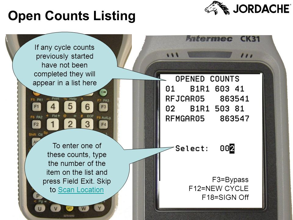 Open Counts Listing If any cycle counts previously started have not been completed they will appear in a list here To enter one of these counts, type