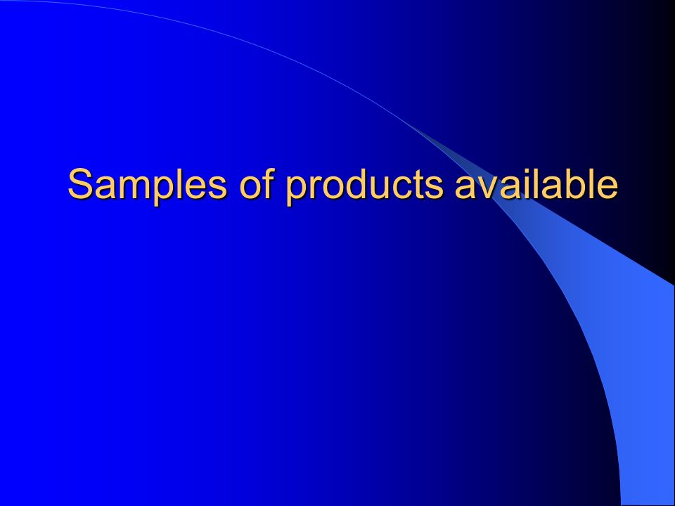 Samples of products available