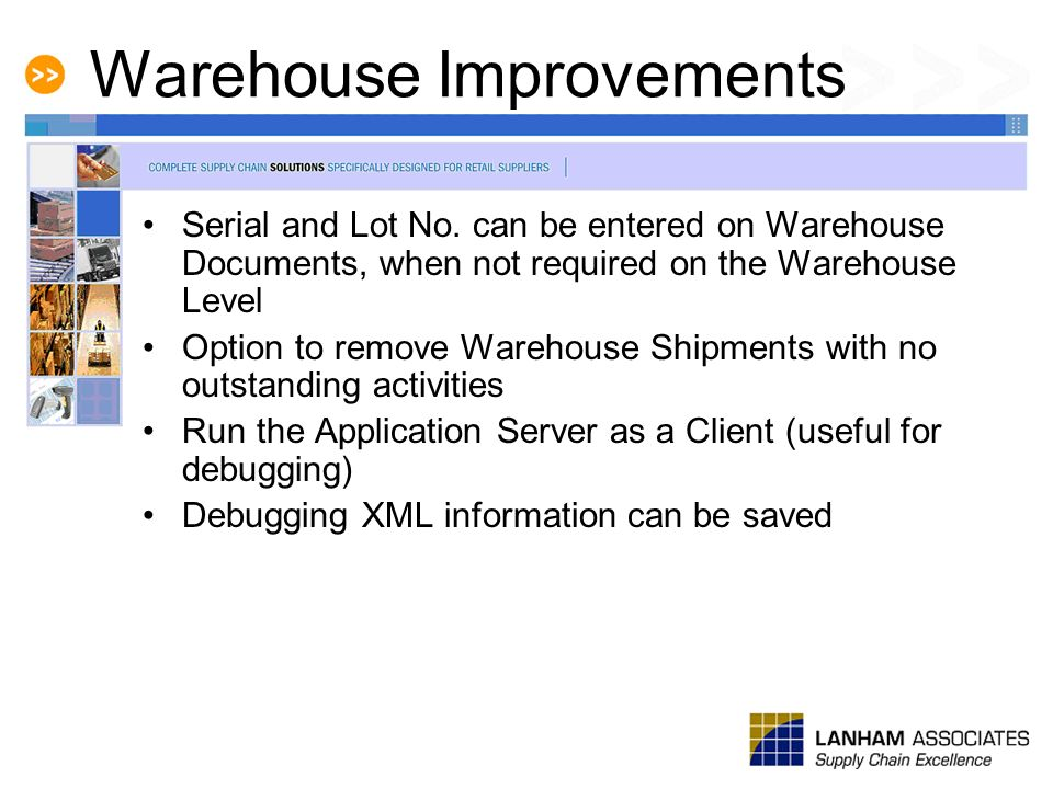 Warehouse Improvements Serial and Lot No. can be entered on Warehouse Documents, when not required on the Warehouse Level Option to remove Warehouse S