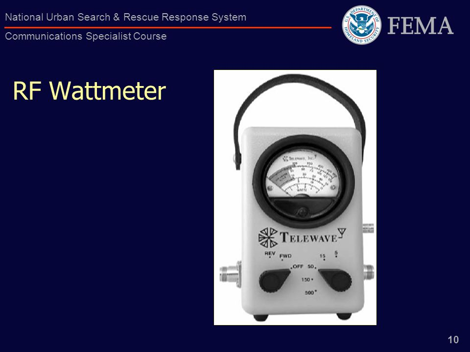 10 National Urban Search & Rescue Response System Communications Specialist Course RF Wattmeter