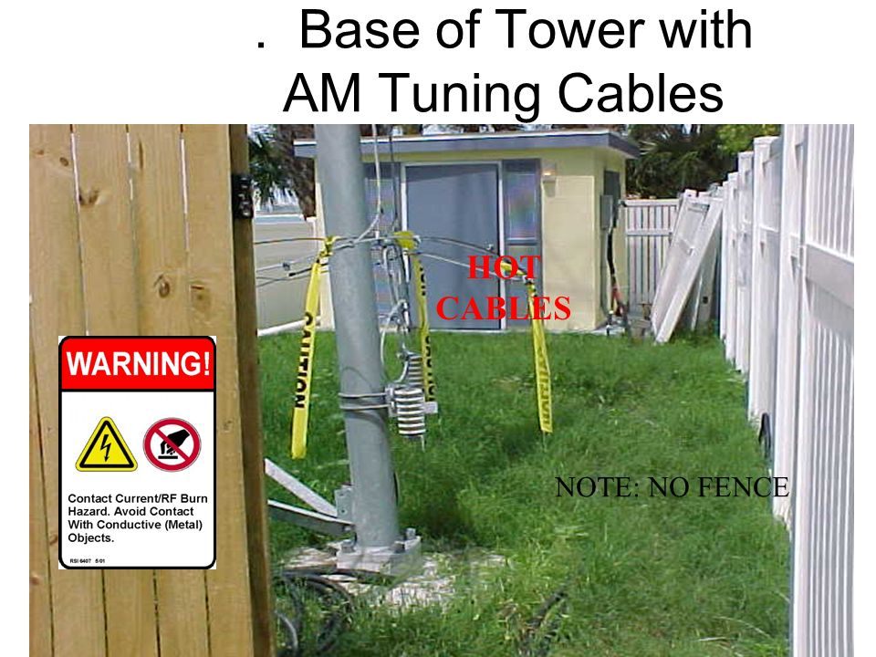 . Base of Tower with AM Tuning Cables HOT CABLES NOTE: NO FENCE