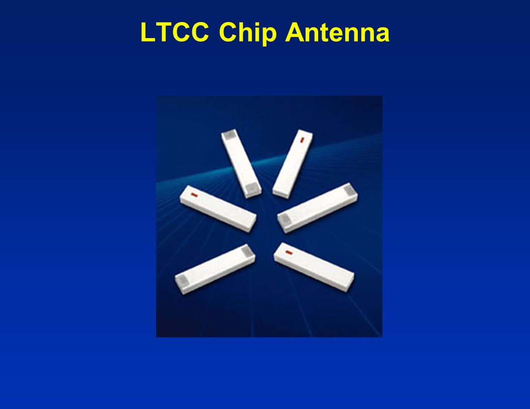 Chip Antenna Characteristics -1 Features Ag radiating element encapsulated in ceramic.