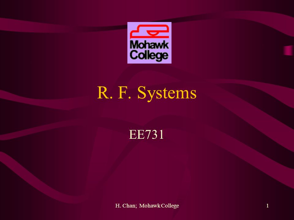 H. Chan; Mohawk College1 R. F. Systems EE731