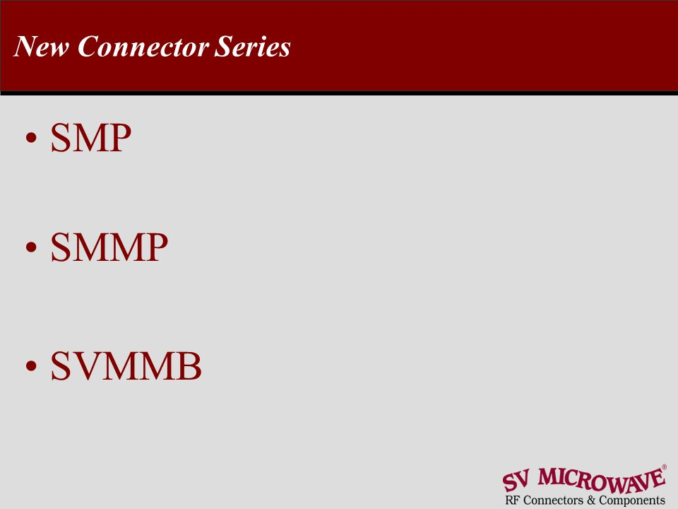 New Connector Series SMP SMMP SVMMB