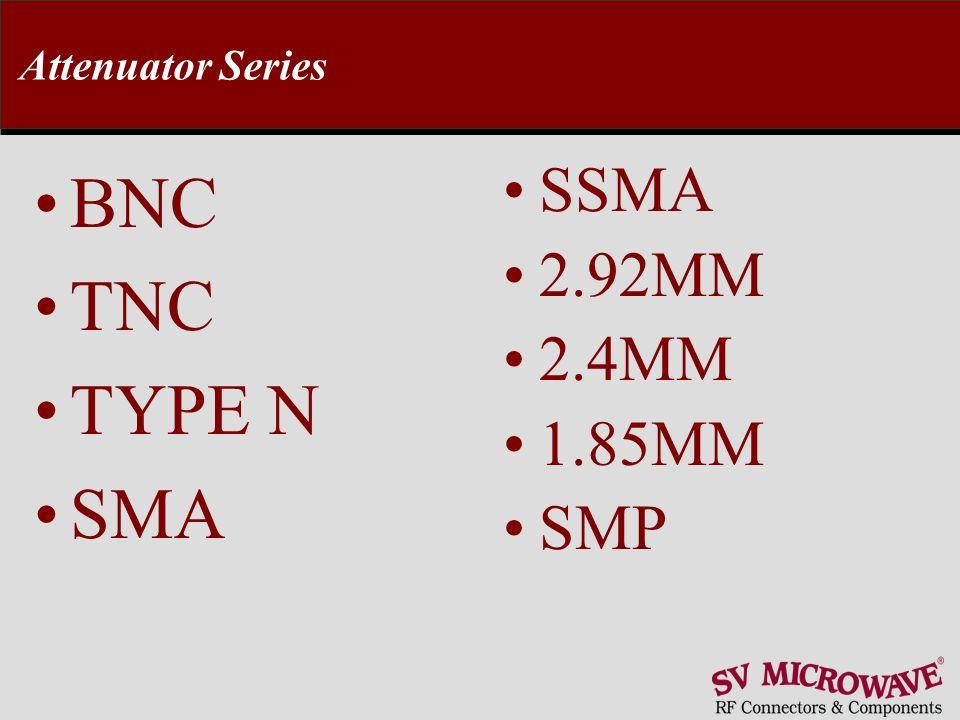 Attenuator Series BNC TNC TYPE N SMA SSMA 2.92MM 2.4MM 1.85MM SMP