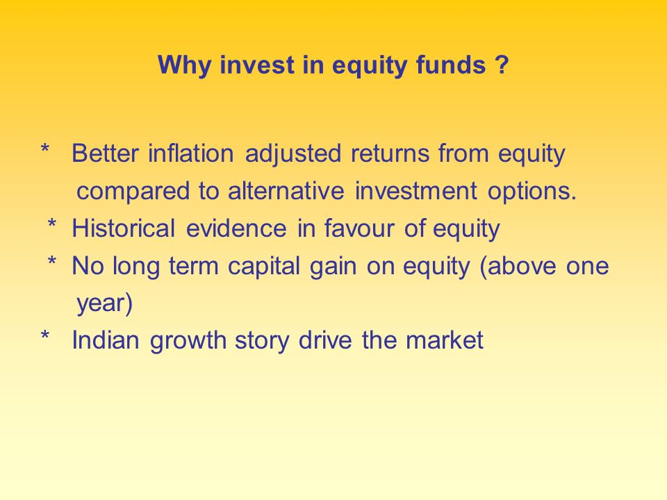 Why invest in equity funds .