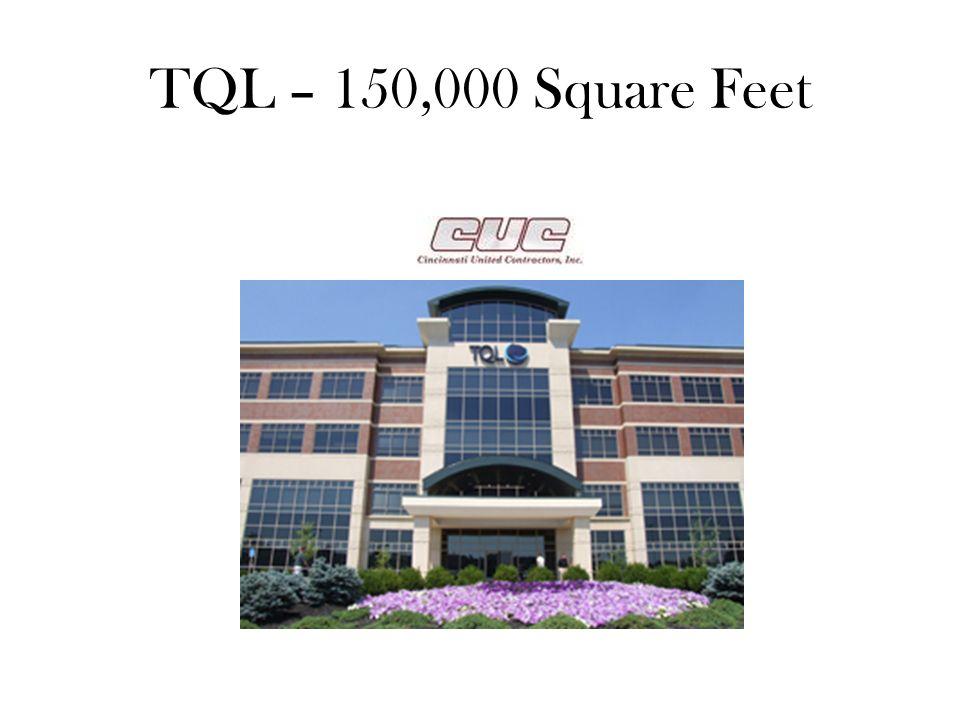 TQL – 150,000 Square Feet