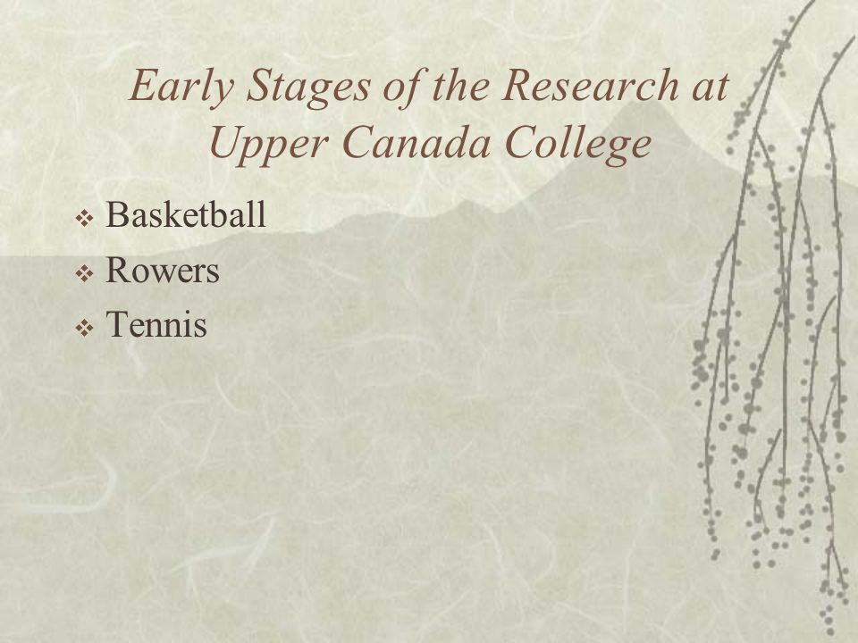 Early Stages of the Research at Upper Canada College Basketball Rowers Tennis