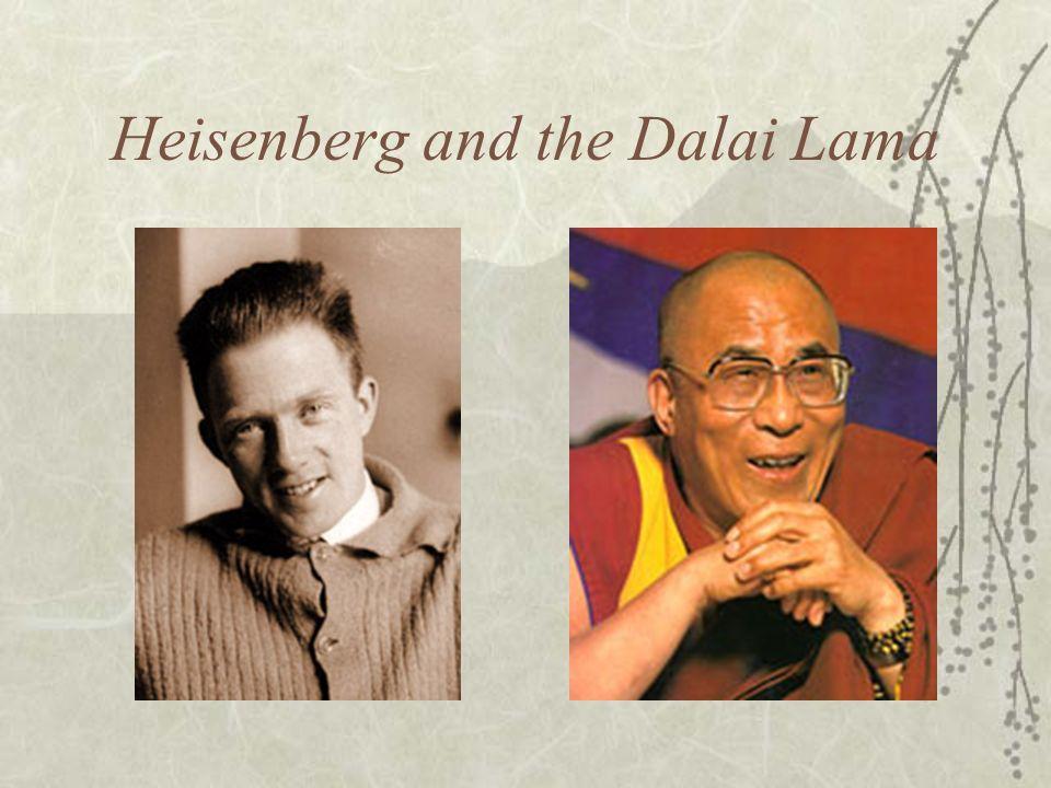 Heisenberg and the Dalai Lama