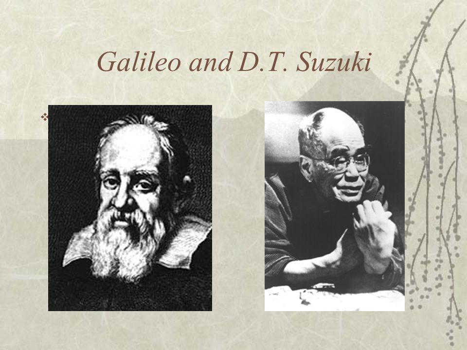 Galileo and D.T. Suzuki
