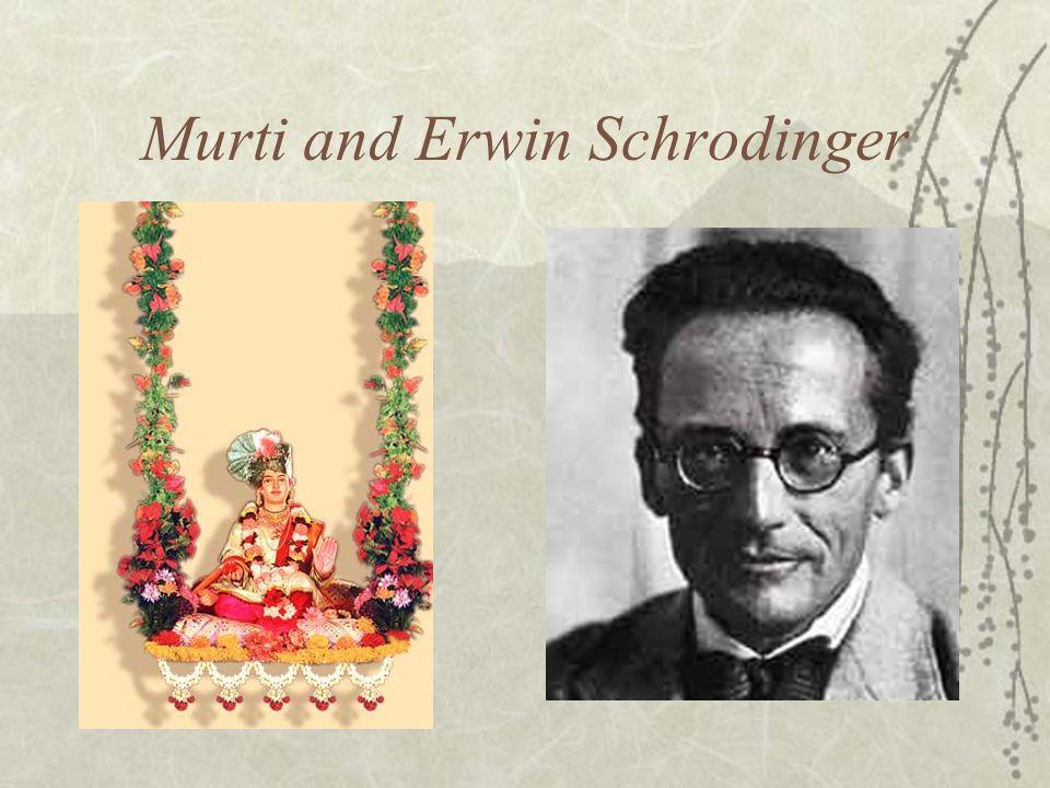 Murti and Erwin Schrodinger