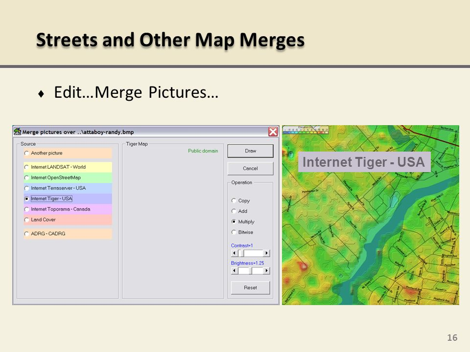 16 Edit…Merge Pictures… Streets and Other Map Merges Internet Tiger - USA