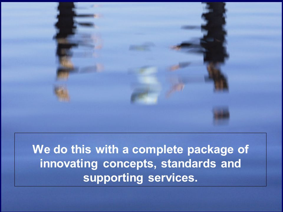 © 2010 GS1 We do this with a complete package of innovating concepts, standards and supporting services.