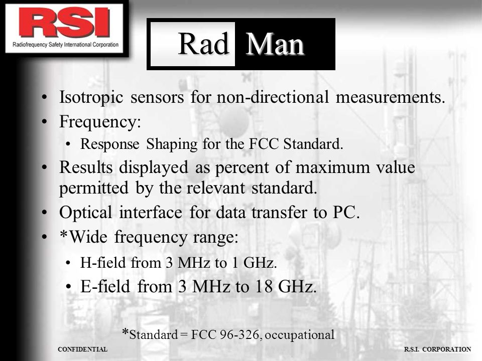 CONFIDENTIAL R.S.I. CORPORATION Isotropic sensors for non-directional measurements. Frequency: Response Shaping for the FCC Standard. Results displaye