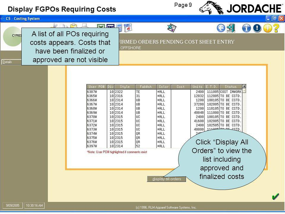 Page 10 Display FGPOs Requiring Costs Right-click on the line of the PO you want to cost A menu appears.