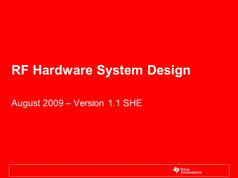 RF Hardware System Design August 2009 – Version 1.1 SHE