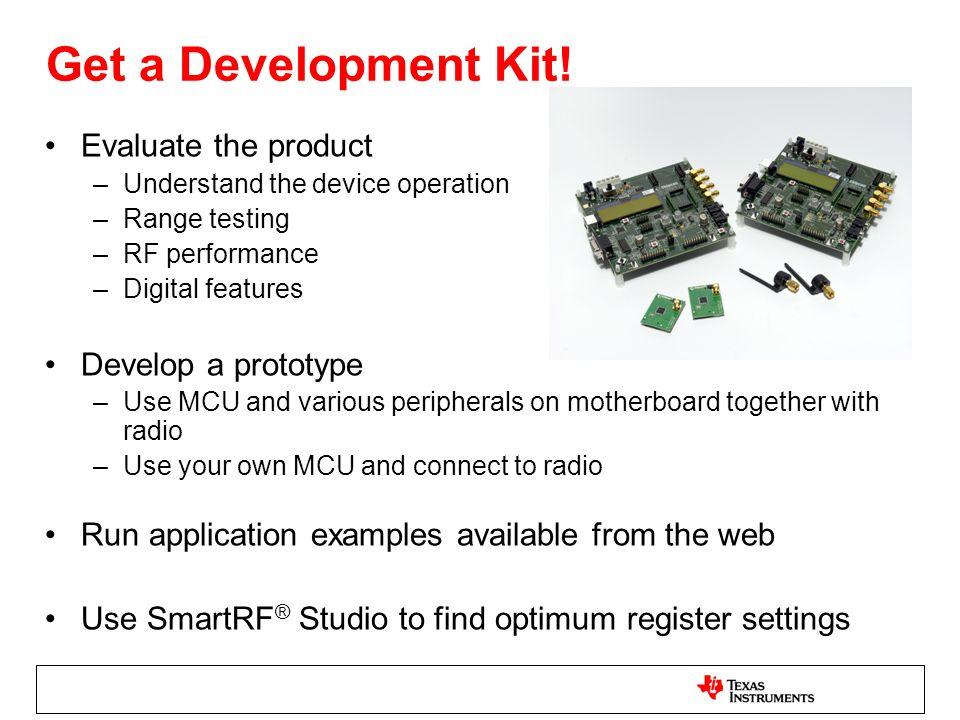 Get a Development Kit.