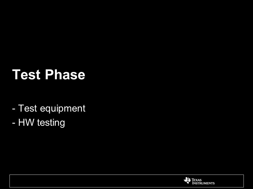 Test Phase - Test equipment - HW testing