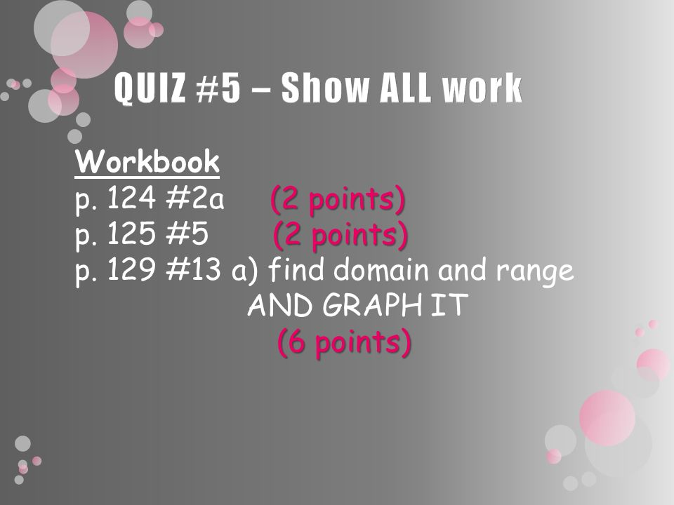 Workbook (2 points) p. 124 #2a (2 points) (2 points) p.