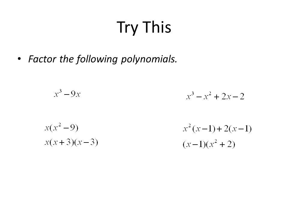 Try This Factor the following polynomials.