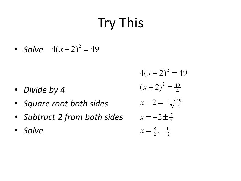 Try This Solve Divide by 4 Square root both sides Subtract 2 from both sides Solve